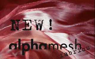 New fabrics alphamesh